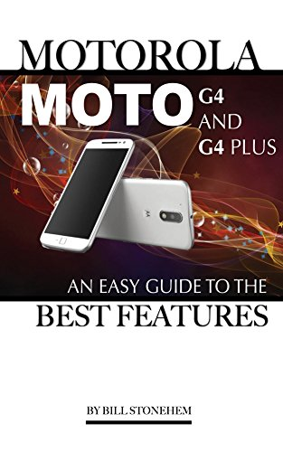 motorola-moto-g4-and-g4-plus-an-easy-guide-to-the-best-features-english-edition