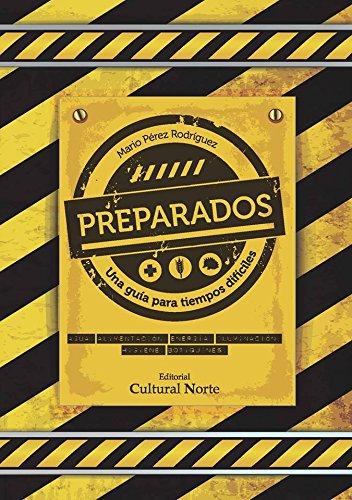 Preparados.: Una guía para tiempos difíciles. por Mario Pérez Rodríguez