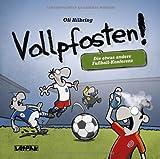 Vollpfosten!: Die etwas andere Fußball-Konferenz