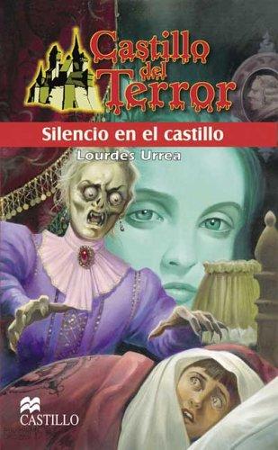 Silencio En El Castillo / Silence in the Castle (Castillo Del Terror / Terror Castle) por Lourdes Urrea