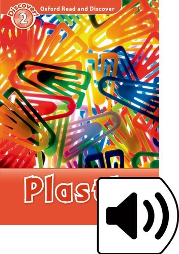 Oxford Read And Discover 2. Plastic (+ MP3)