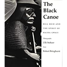 Title: The Black Canoe Bill Reid and the Spirit of Haida