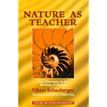 Nature As Teacher: New Principles in the Working of Nature