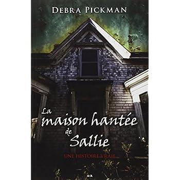 La maison hantée de Sallie - Une histoire vraie