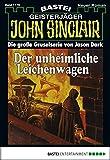 John Sinclair - Folge 1176: Der unheimliche Leichenwagen