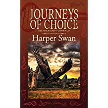 Journeys of Choice (The Replacement Chronicles Book 2)