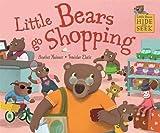 Little Bears go Shopping (Little Bears Hide and Seek)