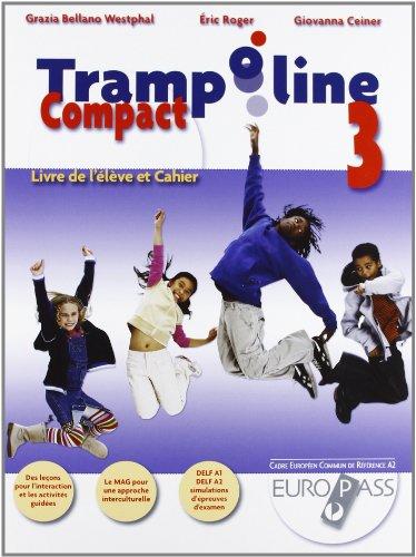 Trampoline compact. Livre de l'lve et cahier. Per la Scuola media. Con CD Audio. Con espansione online: 3