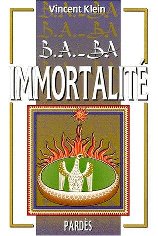 B.A.-BA de l'immortalité