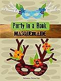 PARTY IN A BOOK - MASQUERADE