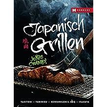 Japanisch Grillen: Yakitori - Yakiniku - Koreanisches BBQ - Izakaya