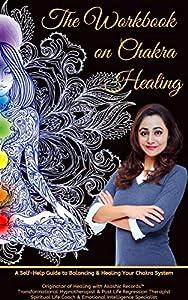 The Workbook on Chakra Healing: