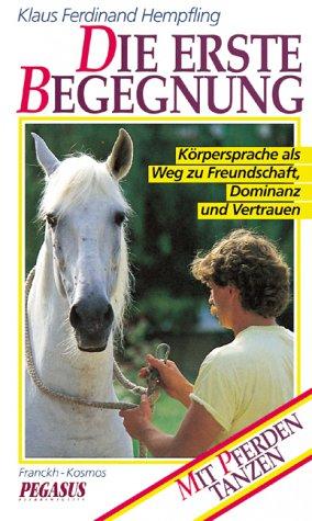 Preisvergleich Produktbild Die erste Begegnung - Körpersprache als Weg zur Freundschaft, Dominanz und Vertrauen - Mit Pferden tanzen [VHS]