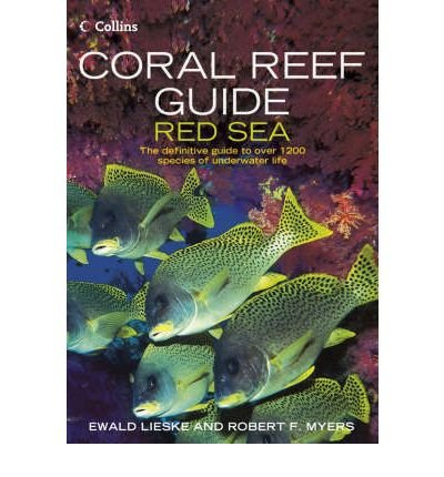 By Lieske, Ewald ( Author ) [ Coral Reef Guide: Red Sea: The Definitive Guide to Over 1200 Species of Underwater Life By Apr-2004 Paperback