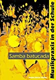 Samba batucada. Mit Audio- und Video-CD (Musikpraxis in der Schule) - Christiane Ratsch