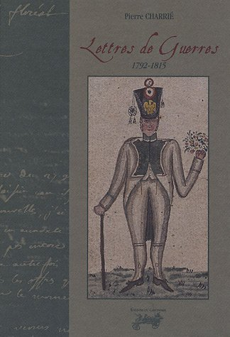Lettres de guerres, 1792-1815