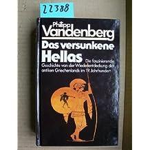 Das versunkene Hellas. Die Wiederentdeckung des antiken Griechenland