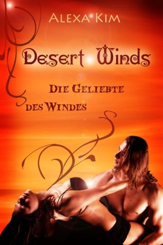 Desert Winds - Die Geliebte des Windes (Teil 2 der Desert Winds Serie)