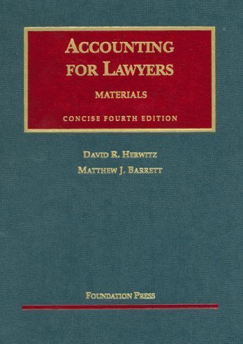 Herwitz and Barrett's Accounting for Lawyers, Concise 4th (University Casebook Series) 4th (fourth) by David R. Herwitz, Matthew J. Barrett (2006) Paperback