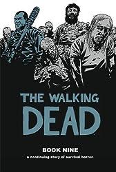 The Walking Dead Book 9 by Kirkman, Robert (2013) Hardcover