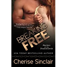 Breaking Free (Masters of the Shadowlands) (Volume 3) by Cherise Sinclair (2010-05-18)