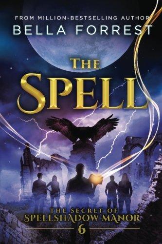 The Secret of Spellshadow Manor 6: The Spell: Volume 6