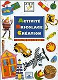 Image de Activité, bricolage, création : Le Livre des 6-10 ans