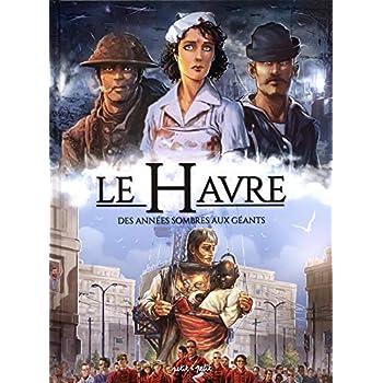 Le Havre en BD, Tome 2 : Des années sombres aux Géants : De 1800 à nos jours