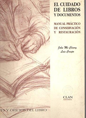 El cuidado de libros y documentos: Manual práctico de conservación y restauración (Artes y Oficios del Libro)