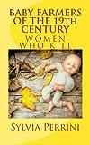 BABY FARMERS OF THE 19th CENTURY: Women Who Kill