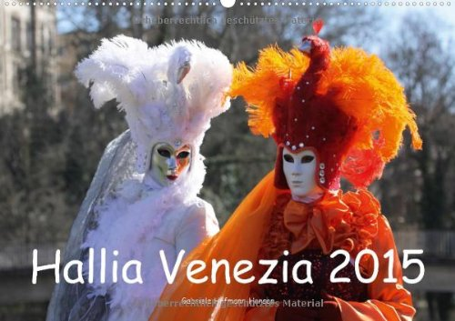 (Wandkalender 2015 DIN A2 quer): Venezianischer Karneval voller Magie in Schwäbisch Hall. (Monatskalender, 14 Seiten) (Voll Venezianische Maske)