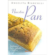 Nuestro pan / Our Bread (Alimentacion Natural / Natural Nutrition)