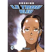 Le Trou bleu, tome 1