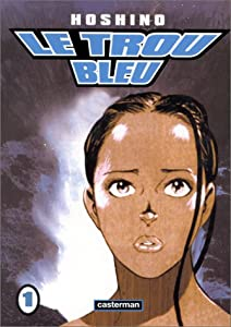 Le Trou Bleu Edition simple Tome 1