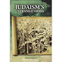 Judaism's Strange Gods: Revised and Expanded (English Edition)