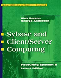 Sybase and Client/Server Computing: Featuring System 11
