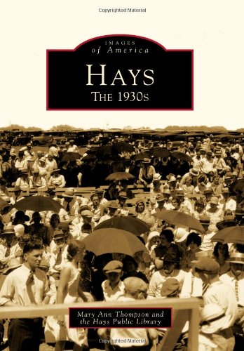 Oh Hay (Hays: The 1930s (Images of America))