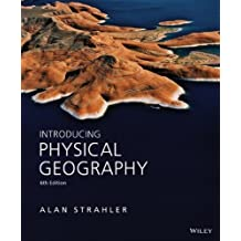 Introducing Physical Geography 6th edition by Strahler, Alan H. (2013) Paperback