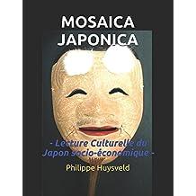 MOSAICA JAPONICA: Lecture Culturelle du Japon socio-économique