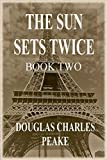 The Sun Sets Twice: Book Two (English Edition)