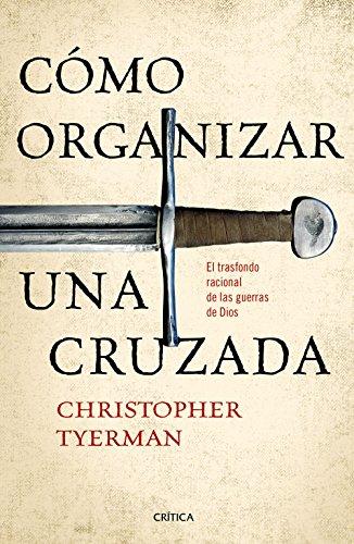 Cómo Organizar Una Cruzada (Tiempo de Historia)