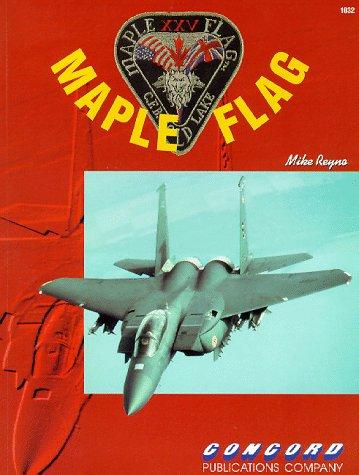 Maple Flag (Firepower Pictorials)