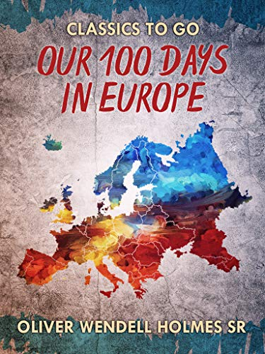 Our Hundred Days in Europe (English Edition)