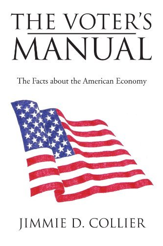 The Voter's Manual: The Facts about the American Economy by Jimmie D Collier (2012-07-11)