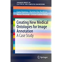 Creating New Medical Ontologies for Image Annotation: A Case Study