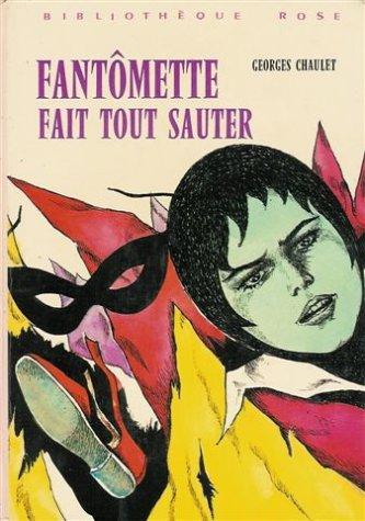 Fantomette fait tout sauter : Collection : Bibliothèque rose