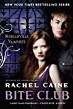 Bite Club: The Morganville Vampires by Rachel Caine (October 04,2011)