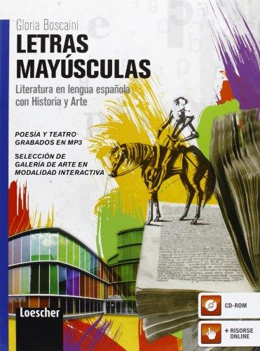 Letras mayúsculas. Literatura en lengua española con historia y arte. Per le Scuole superiori. Con espansione online