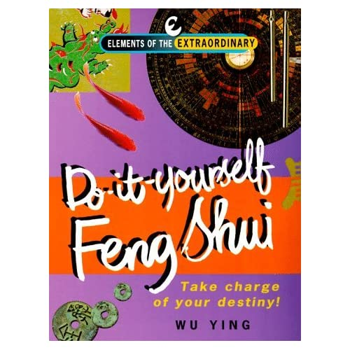 Do-it-yourself Feng Shui (Elements of the Extraordinary) by Wu Ying (1998-04-02)