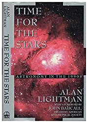 Time for the Stars: Astronomy in the 1990s by Alan Lightman (1992-01-01)